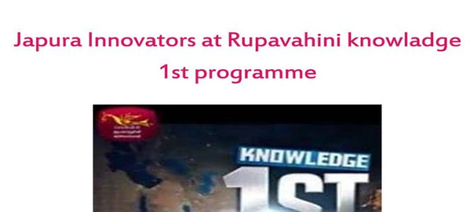 Japura Innovators at Rupavahini knowledge 1st Programme